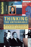 Thinking the unthinkable think-tanks and the economic counter-revolution, 1931 - 1983