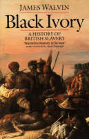 Black ivory: a history of British slavery