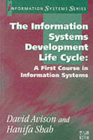 The Information Systems Development Life Cycle: A First Course in Information Systems