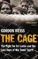 The cage : the fight for Sri Lanka and the last days of the Tamil Tigers