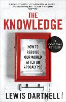 Knowledge : how to rebuild our world from scratch