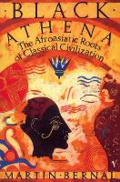 Black Athena: the Afroasiatic roots of classical civilization, Vol.1: The fabrication of Ancient Greece, 1785-1985