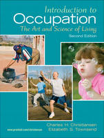 Introduction to occupation: the art and science of living : new multidisciplinary perspectives for understanding human occupation as a central feature of individual experience and social organization