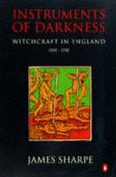 Instruments of darkness: witchcraft in England 1550-1750
