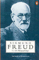 On metapsychology : the theory of psychoanalysis : Beyond the pleasure principle The ego and the id and other works / Sigmund Freud ; translated from the German under the general editorship of James Strachey ; the present volume compiled and edited by Angela Richards.