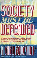 Society must be defended: lectures at the Collège de France, 1965-76