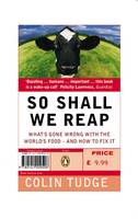 So shall we reap: what's gone wrong with the world's food - and how to fix it