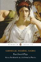 Moliere: Four French Plays: Cinna, the Misanthrope, Andromache, Phaedra