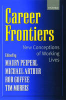 Career frontiers :new conceptions of working lives /edited by Maury Peiperl ... [et al.].