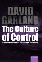 The culture of control: crime and social order in contemporary ssociety
