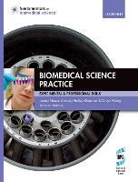 Biomedical science practice: experimental & professional skills