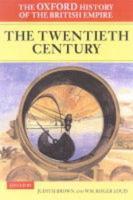 The Oxford history of the British Empire: Vol.4: The twentieth century