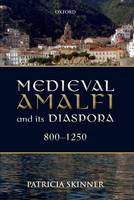 Medieval Amalfi and its diaspora, 800-1250