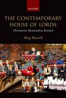 The contemporary House of Lords: Westminster bicameralism revived