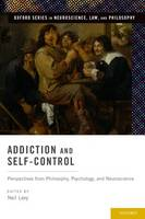 Addiction and self-control: perspectives from philosophy, psychology, and neuroscience