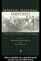 Apologias for the nation-state in Western Europe since 1800 [in], Writing national histories: Western Europe since 1800