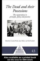 The Dead and Their Possessions : Repatriation in Principle, Policy and Practice | ebook