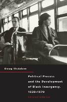 Political process and the development of Black insurgency, 1930-1970 / Doug McAdam