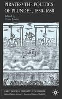 Pirates?: the politics of plunder, 1550-1650