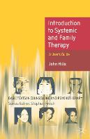 Introduction to Systematic and Family Therapy: A User's Guide