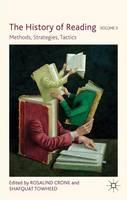 The history of reading: Vol. 3: Methods, strategies, tactics