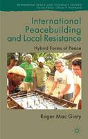 International peacebuilding and local resistance: hybrid forms of peace