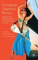European cinema in motion: migrant and diasporic film in contemporary Europe