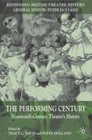 The performing century: nineteenth-century theatre's history