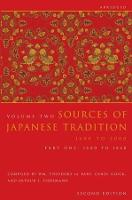 Sources of Japanese tradition: Vol. 2, 1600 to 2000, abridged: Part 1, 1600 to 1868