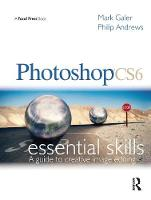 Photoshop CS6: a guide to creative image editing