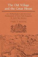 The old village and the great house: an archaeological and historical examination of Drax Hall Plantation, St. Ann's Bay, Jamaica