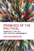 Promises of the Political: Insurgent Cities in a Post-Political Environment