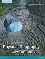 An introduction to physical geography and the environment (3rd ed.)