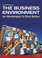 The business environment /Ian Worthington and Chris Britton.