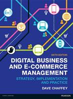 Digital Business and E-Commerce Management: Strategy, Implementation and Practice