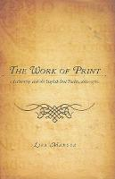 The work of print: authorship and the English text trades, 1660-1760