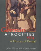 German atrocities, 1914: a history of denial