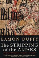 The stripping of the altars: traditional religion in England c.1400-c.1580