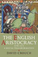 The English aristocracy, 1070-1272: a social transformation