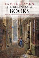 The business of books: booksellers and the English book trade, 1450-1850