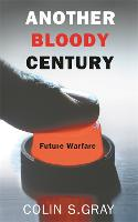 Another bloody century: future warfare