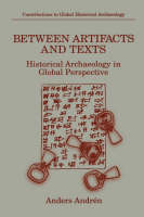 Between artifacts and texts: historical archaeology in global perspective