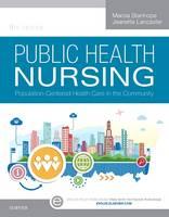 Public health nursing : population-centered health care in the community / Marcia Stanhope, Jeanette Lancaster
