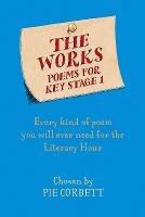 The works: poems for key stage 1 : every kind of poem you will ever need for the literacy hour