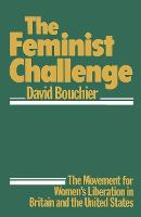 The feminist challenge: the movement for women's liberation in Britain and the USA