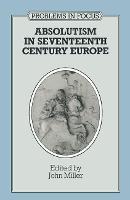 Absolutism in seventeenth-century Europe