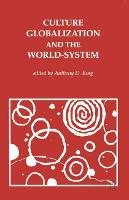 Culture, globalization and the world-system: contemporary conditions for the representation of identity