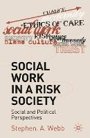 Social work in a risk society: social and political perspectives