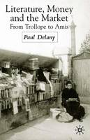 Literature, money and the market: from Trollope to Amis