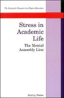 Stress in academic life: the mental assembly line